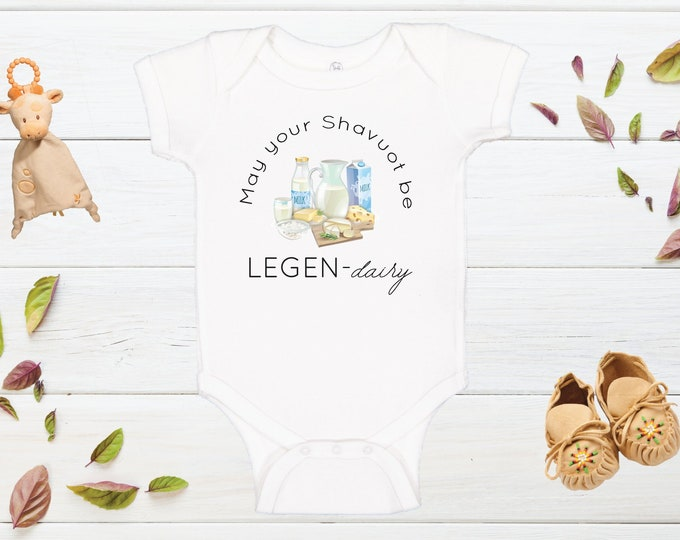 May Your Shavuot Be Legen-Dairy - Jewish Baby Bodysuit