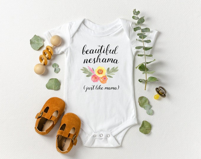 Beautiful Neshama (Just Like Mama) - Jewish Baby Bodysuit
