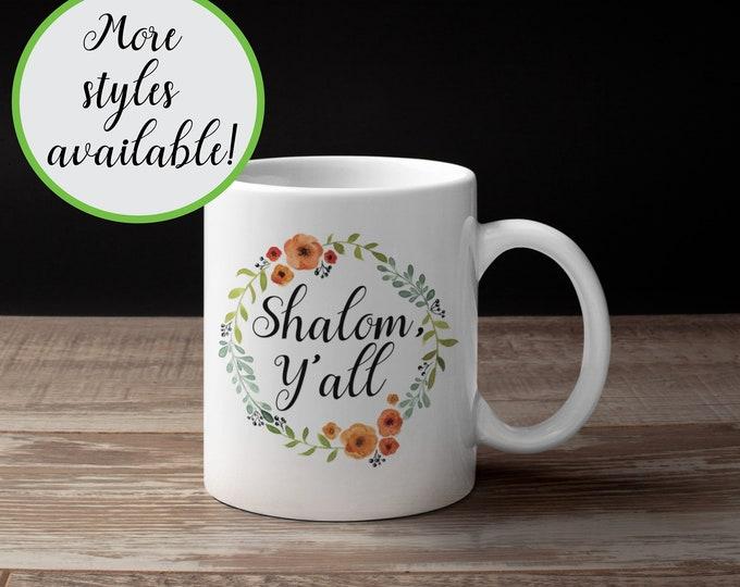 Shalom Mug, Shalom Y'all, Shabbat Shalom, Shalom Amigos, Jewish Mug, Hebrew, Israel, Coffee, Cup, Wedding Gift, Passover, Kiddush, L'Chaim