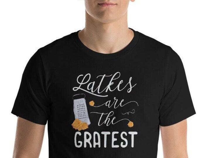 Latkes Are The GRATEst, Funny Hanukkah Shirt, Unisex Hanukkah Shirt, Mens Hanukkah, Women's Hanukkah, Chanuka, Jewish Shirt, Kosher Challah