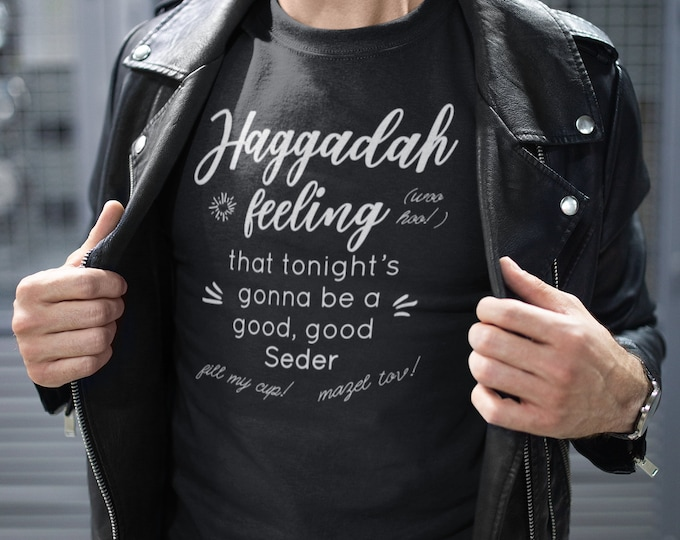 Adult Passover Shirt, HAGGADAH FEELING, Funny Seder Tshirt, Pesach, L'chaim, Jewish Shirt, Womens, Mens, Bubbe, Zayde, Mazel Tov, Gift