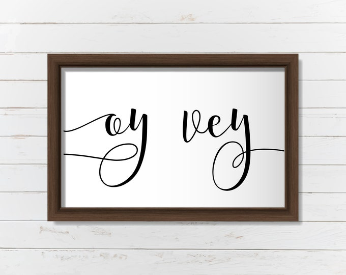 OY VEY, Jewish Art, Home Decor, Sign, Gift, Mother's Day, Shalom, Farmhouse Art, Hebrew, Jewish Decor, Instant Download, Judaica Safta Zayde