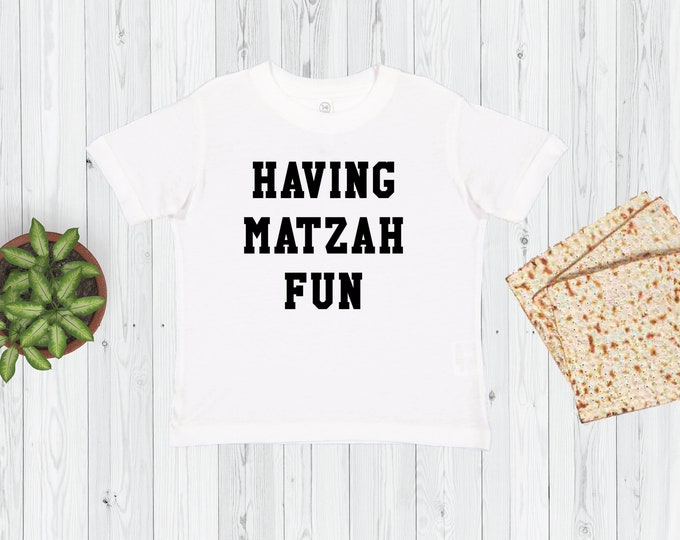 Kids Passover Shirt, HAVING MATZAH FUN, Toddler Passover Tshirt, Pesach Shirt, Seder, Matzo, Boys, Girls, Youth, Matzah Baller, Seder, Boys