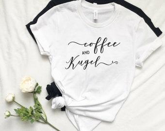 Coffee and Kugel, Women's Jewish Shirt, Mom Bun Shirt, Jewish Mom Shirt, AEPhi, Shabbat Shirt, Israel Shirt, Hebrew, Frum, Kosher, Modest