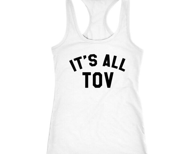 Its All Tov - Women's Tank Top