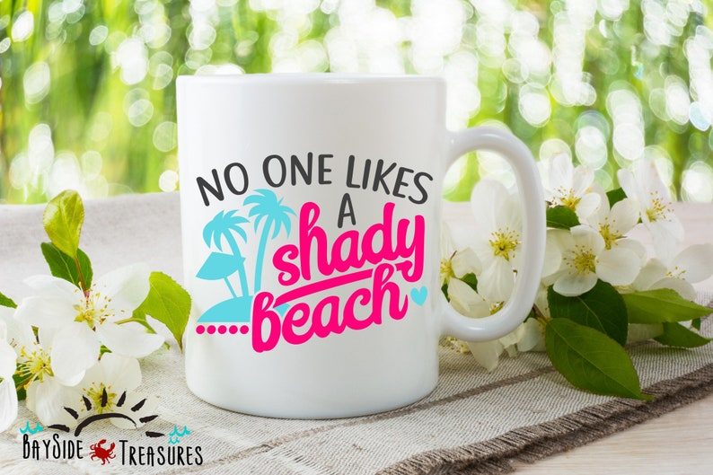 5e68dc0ef8e No One Likes a Shady Beach, Beach Mug, Beach Coffee Mug, Beach Life, Gifts  for her, Gifts for him. Coffee mug, Coffee Lover, Beach lover