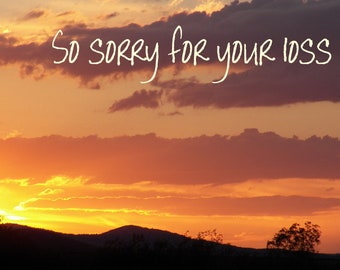 "Sympathy Card, Sunset Photo Card - ""So Sorry For Your Loss"""