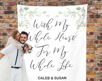 Rustic Wedding Backdrop, With My Whole Heart Wedding Backdrop, Personalized Photo Booth, Customized Reception Sign, Boho Decoration Banner