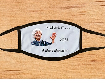 AFM81A - Sophia, Mandate, Golden Girls,  Adult face mask, washable face mask,  custom face mask, face mask, sublimated