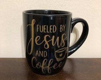 Fueled by Jesus and Coffee Mug