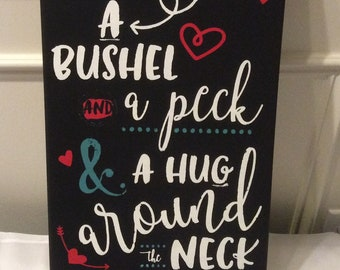 I Love You A Bushel And A Peck. (Chalk Couture)