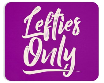 Lefties Only Mousepad  Purple