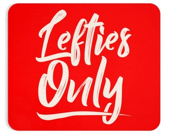 Lefties Only Mousepad  Red