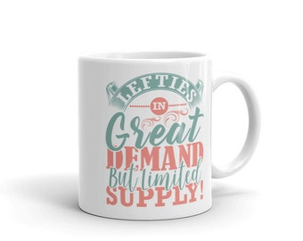 Lefties In Great Demand But Limited Supply Mug