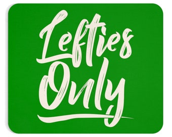 Lefties Only Mousepad  Green