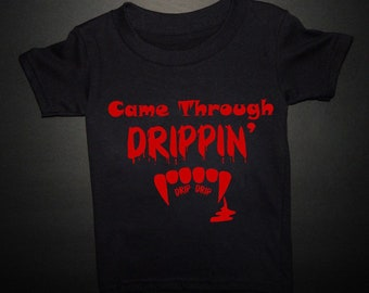 factory price 994b9 80ea9 Came Through Drippin  Shirt - came through dripping - drip drip - cardi - cardi  b shirt - bardi - bardi gang - okurrt - cardi halloween