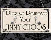 Please Remove your Jimmy Choos Hanging Plaque Mother 39 s Day Birthday Christmas Friend Present Gift Shoes