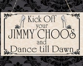 Please Kick off your Jimmy Choos Hanging Plaque Mother 39 s Day Birthday Christmas Friend Present Gift Shoes Dance