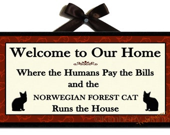 NORWEGIAN FOREST CAT Runs the House Welcome Sign