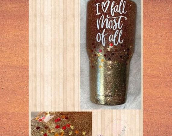 I Love Fall Most Of All 30 oz Glitter Tumbler - Glitter Ombre Tumbler - Fall Tumbler