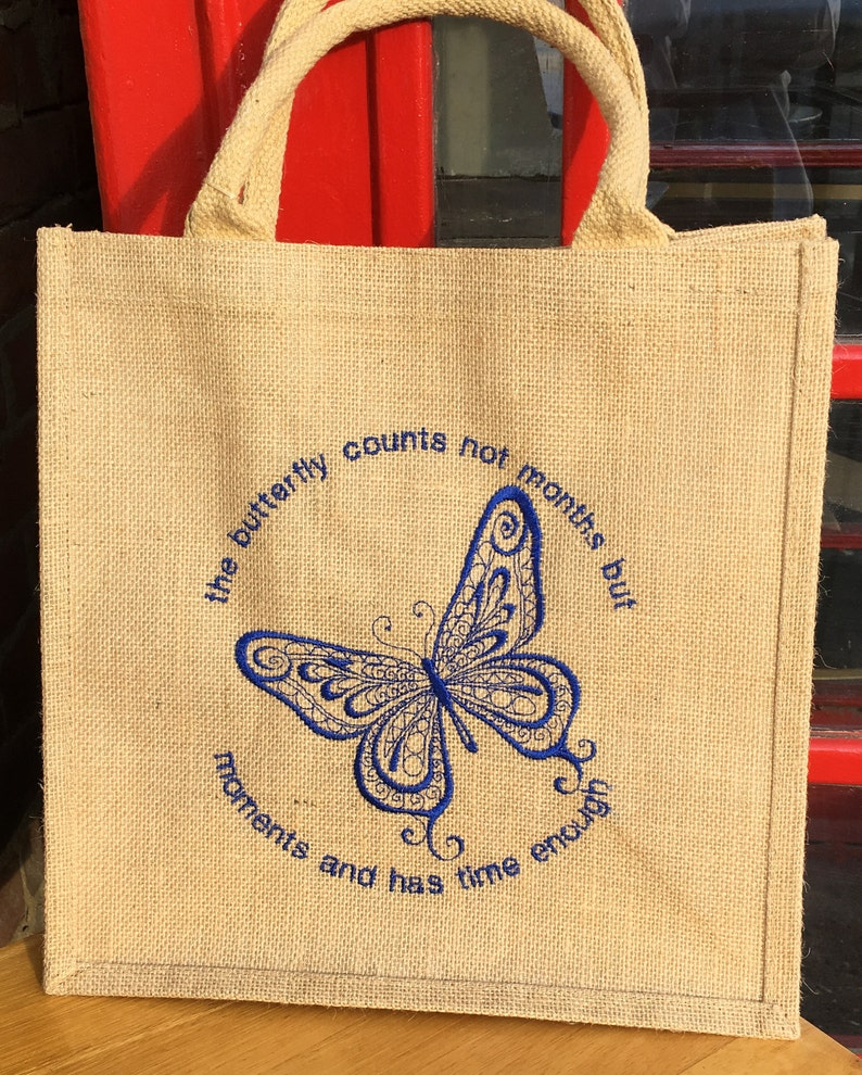 Embroidered with a Blue Butterfly and caption Tote or Lunch Bag Medium Made from Sustainable Eco Friendly Jute