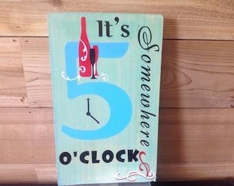 Five o'clock somewhere, wood sign