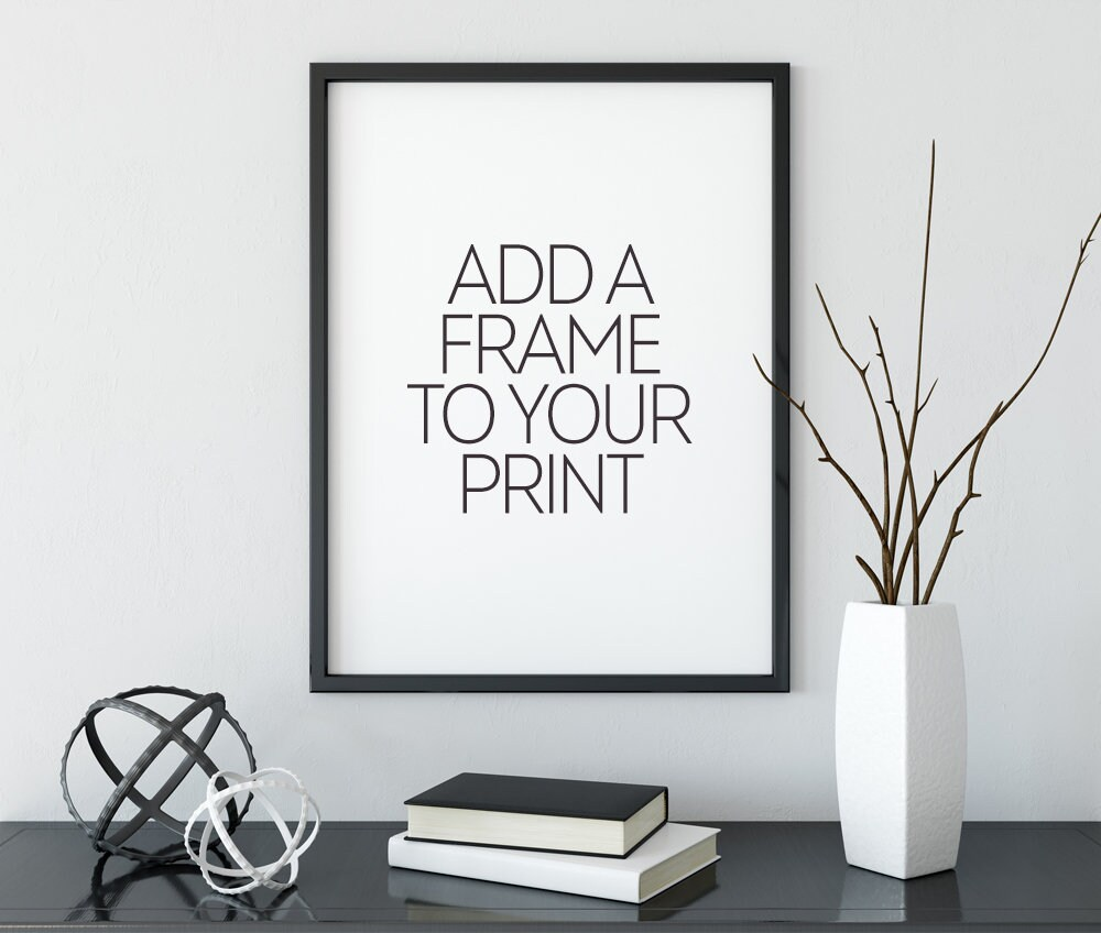 Frame Onlv! Add a Frame to Your Print Deluxe Black Poster Frame Add to Your Cart with Any Print in Our Shop