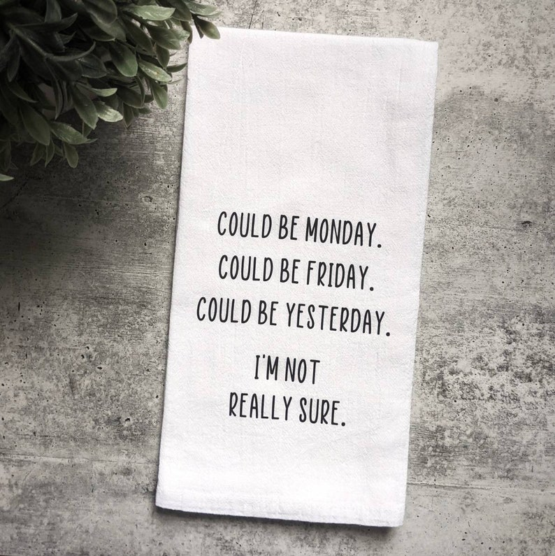 Funny Mother/'s Day Not Really Sure What Day It Is Nursing Life Retirement Vintage Kitchen Flour Sack Dish Hand Towel Guest Towel