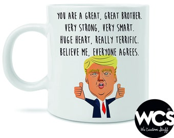 donald trump brother mug funny gift for brothers you are a great brother coffee mug funny bro mug