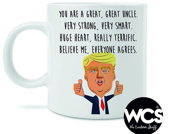 Donald Trump Uncle Mug, Funny Gift For Uncles, You Are A Great Uncle Coffee Mug, Funny Uncle Mug