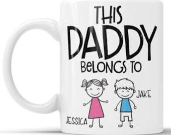This Daddy Belongs To Mug, This Daddy Belongs To, Personalized Daddy Mug, Custom Fathers Day Mug, Fathers Day Gift