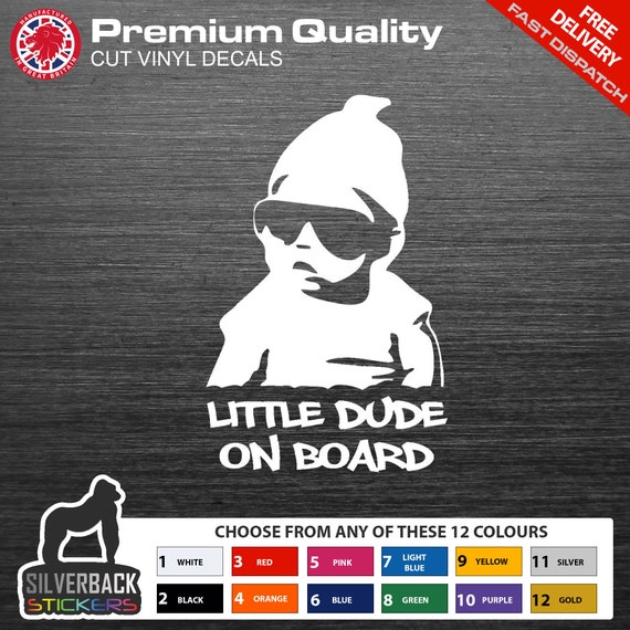 LITTLE DUDE ON BOARD LARGE POSITIVE DECAL LOGO FOR CAR//VAN  VINYL STICKER BABY