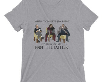 8e7a32edbe Game of Thrones - You are NOT the Father T-Shirt Unisex Tee Fathers Day Dad Jon  Snow Ned Stark HBO Maury Povich Funny Talkshow Paternity