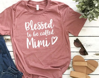 837d3f1b Personalized Shirt | Blessed to be called Mimi Shirt | Mimi Shirt | Mimi T-  Shirt | Grandma T- Shirt | Mother's Day Gift
