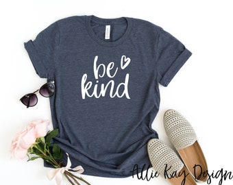 ff3f18c1 Be Kind Shirt | Kind Tee Shirt | Women's T- Shirt | Motivational T- Shirt |  Personalized Gift