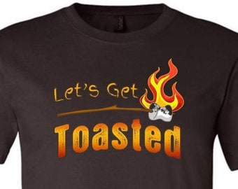 Let's Get Toasted Short Sleeve Shirt