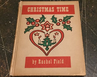 FIRST EDITION Christmas Time by Rachel Field, 1941