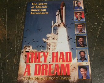 They Had a Dream: The Story of African American Astronauts by J. Alfred Phelps, 1994
