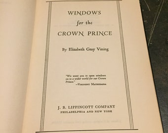 Windows for the Crown Prince: An American Woman's Four Years as Private Tutor to the Crown Prince of Japan by Elizabeth Gray Vining, 1952