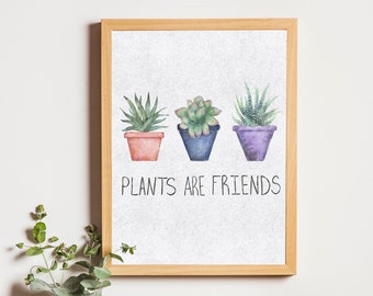 Plants Are Friends - Digital Print
