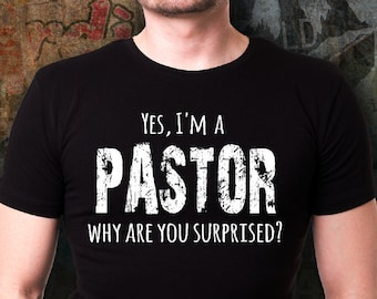 8459babcc Youth PASTOR Shirt, Pastor Gift Appreciation Gift for Pastor Anniversary,  Christian Unisex Shirt Yes I 'm a Pastor, Why are You Surprised