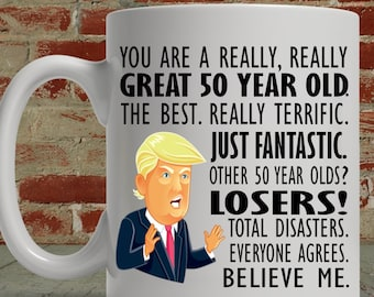 50th Birthday Gift Trump Mug For Him Her Funny Donald Coffee MAGA You Are A Great Fifty Year Old Gag Men Women