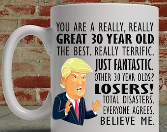 30th Birthday Gift Trump Mug For Him Her Funny Donald Coffee MAGA You Are A Great Thirty Year Old Gag Men Women