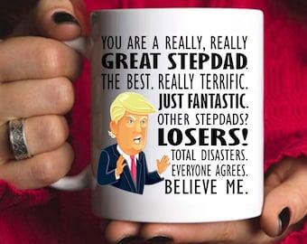 Trump STEPDAD Mug, You Are a Great Stepdad, Best Stepdad Ever Gifts, Funny Trump Coffee Mug, MAGA