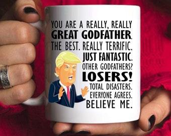 Trump GODFATHER Mug, You Are a Great Godfather, Best Godfather Ever Gifts, Funny Trump Coffee Mug, MAGA