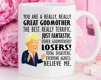 Trump GODMOTHER Mug, You Are a Great Godmother, Best Godmother Ever Gifts, Funny Trump Coffee Mug, MAGA