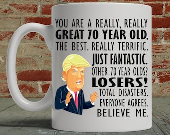 70th Birthday Gift Trump Mug For Him Her Funny Donald Coffee MAGA You Are A Great Seventy Year Old Gag Men