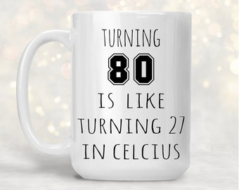 80th Birthday Mug Gift For Men Funny 80 Coffee Women Turning Years Old