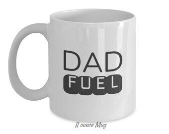Dad Fuel Coffee Mug, Gift for Dad, Mug for Dad, Coffee Cup for Dad, Gift for New Father