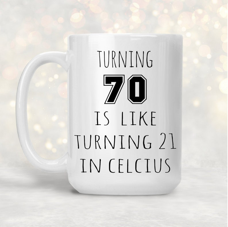 70th Birthday Mug Gift For Men Funny